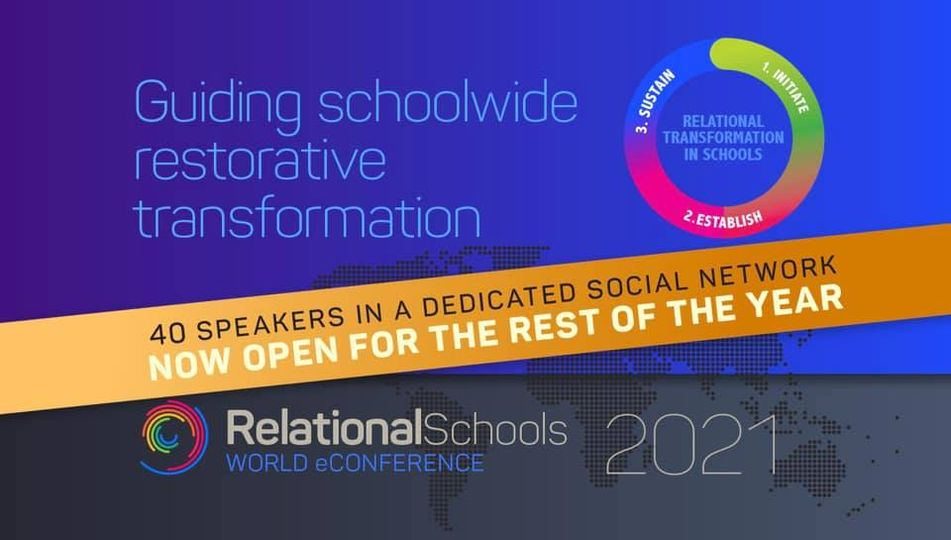 Text: Guiding schoolwide restorative transformation. Relational Schools 2021 - World eConference - Now open for the rest of the year!